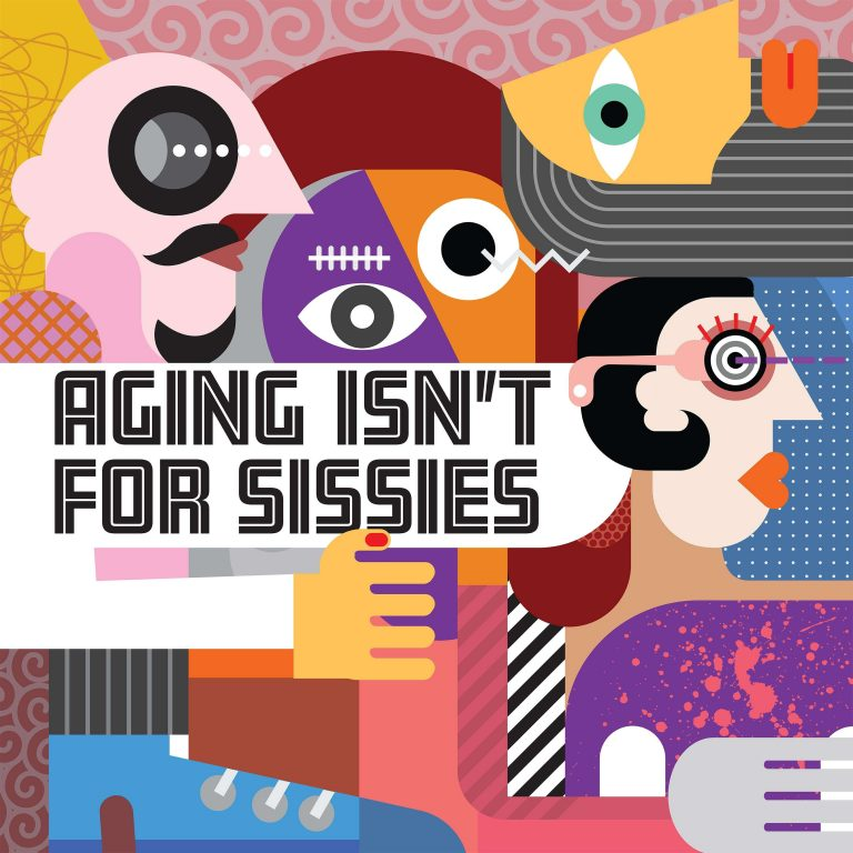 Aging Isn't for Sissies