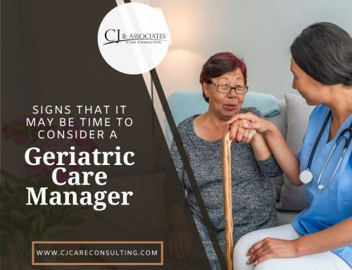 Signs that it may be time to consider a Geriatric Care Manager